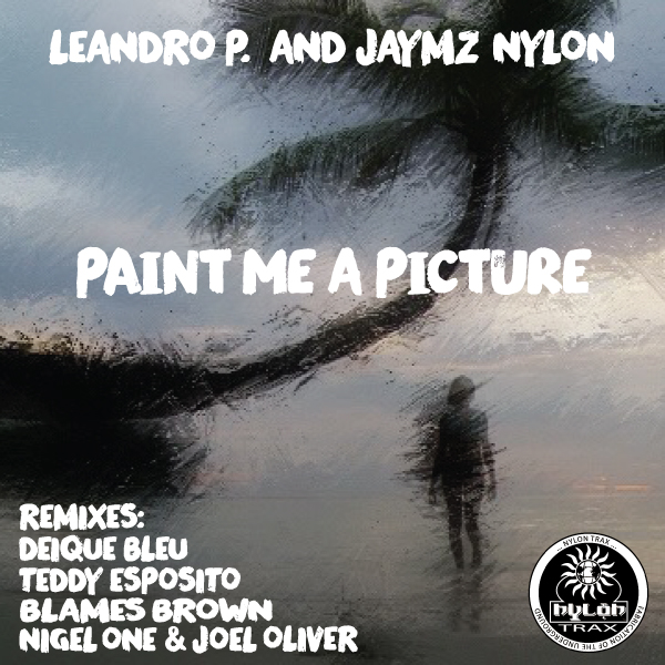 Leandro-P-Feat-Jaymz-Nylon-Paint-Me-A-Picture--Cover-ART-REF